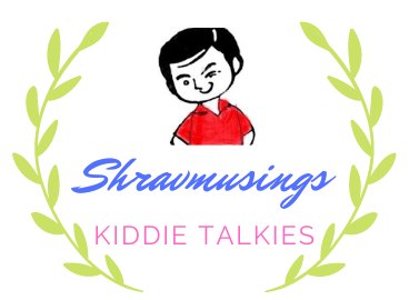Shravmusings – Kiddie Talkies