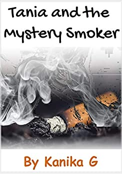 Tania and the Mystery Smoker by Kanika G