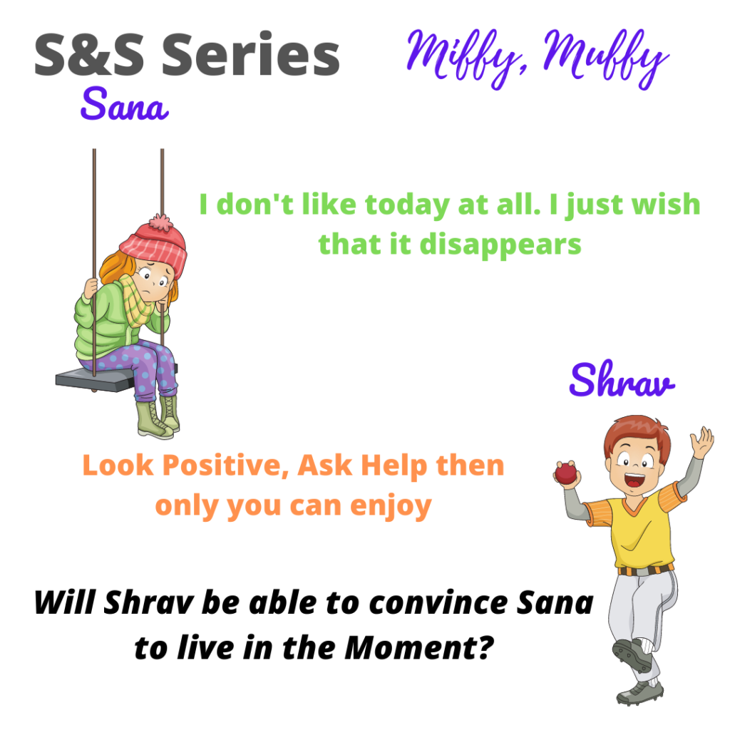 Story about Miffy Muffy Mood of Sana. This story teaches Sana about Mindfulness.