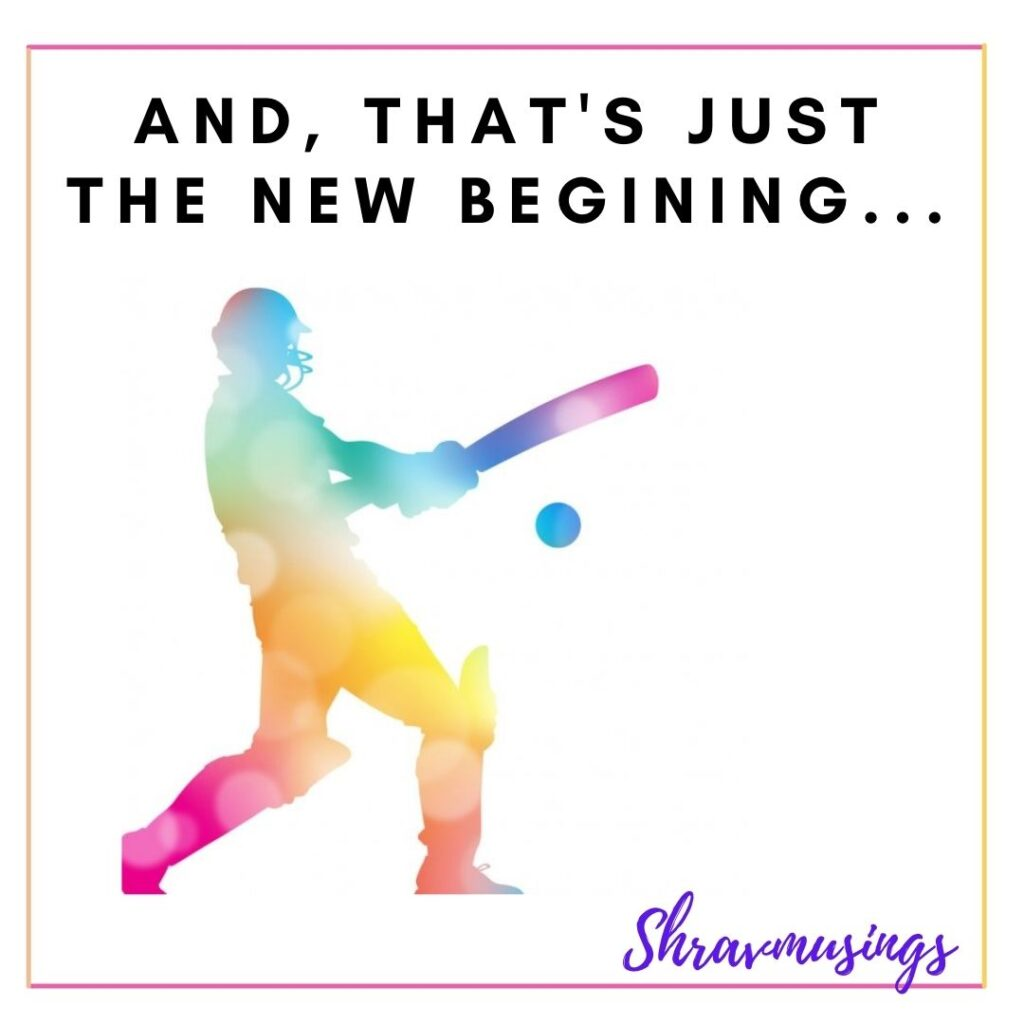 "A Short Story on Cricketer's Life.. ""And, that's just the new beginning"""